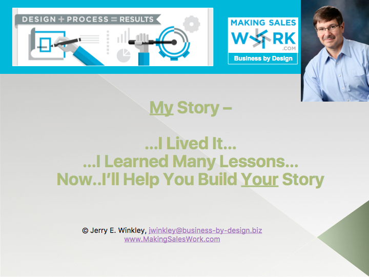 My story...I lived it...I learned many lessons...Now, I'll help you build your story
