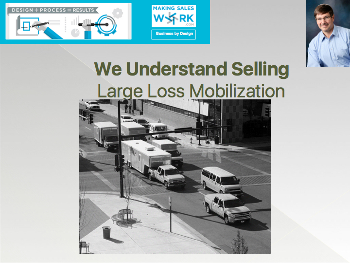 We understand selling - Large Loss Mobilization