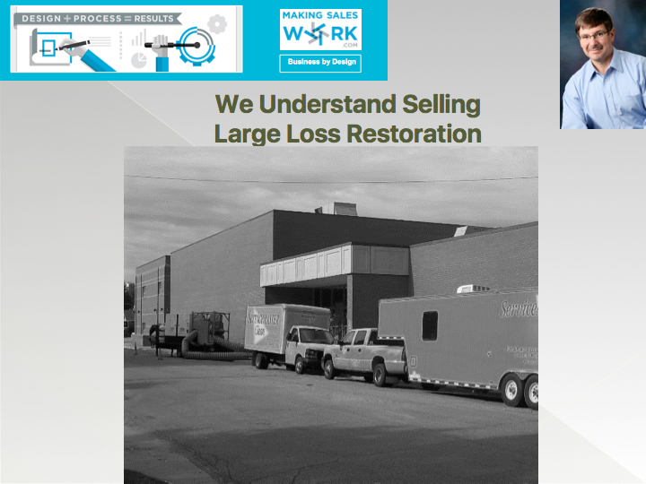 We understand selling - Large Loss Restoration